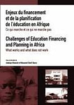 Challenges of Education Financing and Planning in Africa: What Works and What Does Not Work: What Works and What Does Not Work