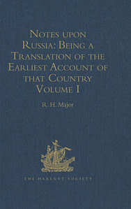 , Notes upon Russia: Being a Translation of the earliest Account of that Country, entitled Rerum Muscoviticarum commentarii, by the Baron Sigismund von Herberstein